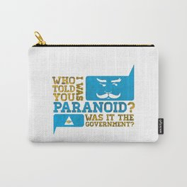 What, me paranoid Carry-All Pouch