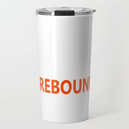 It is All About How You Rebound T-shirt Cool Basketball Tee Travel Mug
