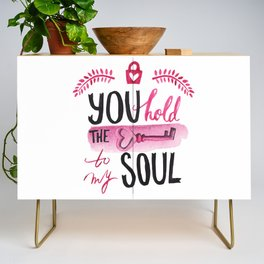 You hold the key to my soul Credenza