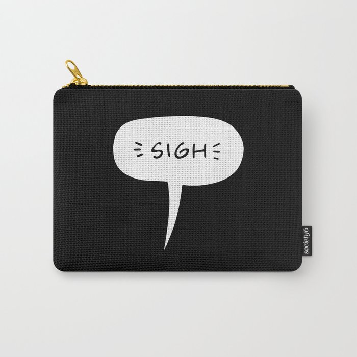 Sigh Carry-All Pouch