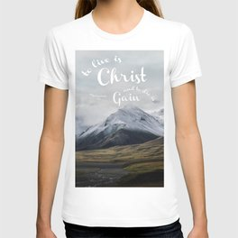 To Live is Christ and to Die is Gain Philippians 1:21 Typography Bible Landscape Art T-shirt