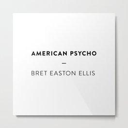 American Psycho   —  Bret Easton Ellis Metal Print
