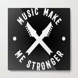 Music Make Me Stronger Metal Print