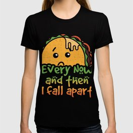 Taco Tuesday Every Now and Then I Fall Apart T-shirt