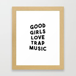 Good girls love trap music Framed Art Print