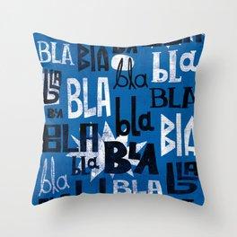 Bla bla bla II Throw Pillow