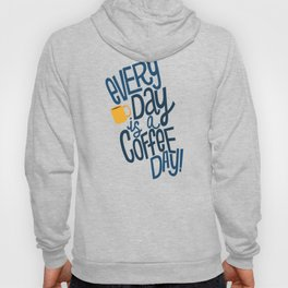 Everyday is Coffee Day Hoody