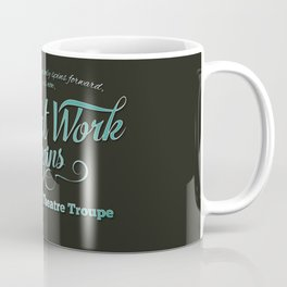 The Great Work Begins Theatre Troupe Coffee Mug