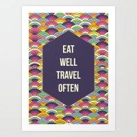 Eat Well Trravel Often Art Print