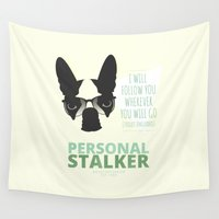 boston terrier Wall Tapestries featuring Boston Terrier: Personal Stalker. by Alejandro Castro