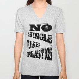 No Single Use Plastic EcoFriendly Recycle Quote Unisex V-Neck