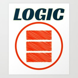 Been looking for the perfect logo of Logic? Here's the perfect tee for you! Makes a nice gift too!  Art Print