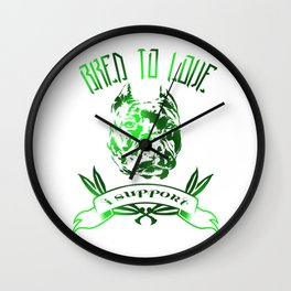 Bred To Love- I support bully breeds Wall Clock