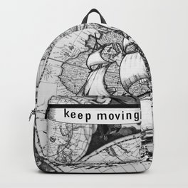 ship on a background map . black and white . keep moving forward Backpack