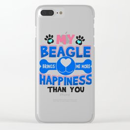 Beagle Dog Lover My Beagle Brings Me More Happiness than You Clear iPhone Case