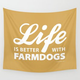 Life is better with farmdog 2 Wall Tapestry