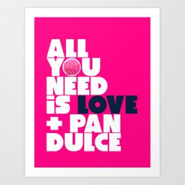 All you need is love & pan dulce Art Print