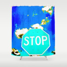 A BLUE STOP SIGN Shower Curtain