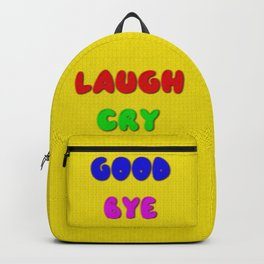 Laugh  Cry  Good  Bye Backpack