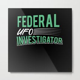 UFO aliens Investigator space Univers shirt design Metal Print