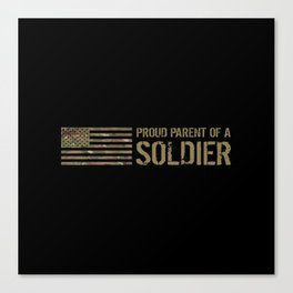 Proud Parent of a Soldier Canvas Print