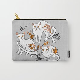 Oh, no! Your cat got a tattoo (grey) Carry-All Pouch
