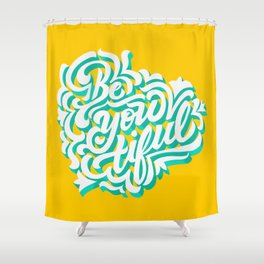 Be-you-tiful Shower Curtain
