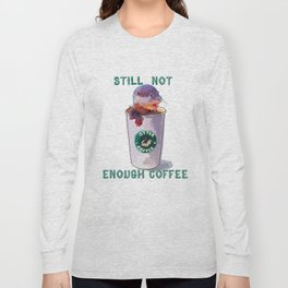 Otter Coffee #2 Still Not Enough Coffee Long Sleeve T-shirt