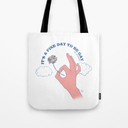 It's A Fine Day To Be Gay Tote Bag
