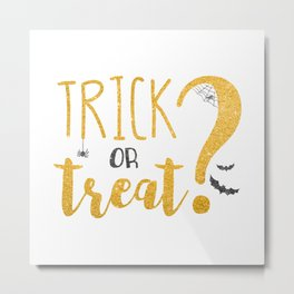 Trick Or Treat? | Glitter Metal Print