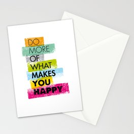 Do More of what makes you happy Stationery Cards