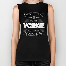 Yorkie Design I Work Hard So My Yorkie Can Have A Good Life Chunky Font Logo Biker Tank