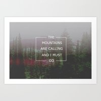 the mountains are calling Art Prints featuring MOUNTAINS ARE CALLING by Morgan Steward