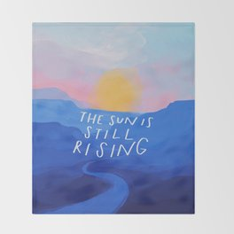 The Sun Is Still Rising Throw Blanket