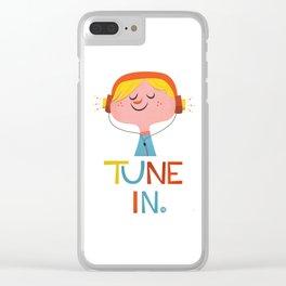 Tune in. Clear iPhone Case