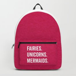 Fairies Unicorns Mermaids Quote Backpack