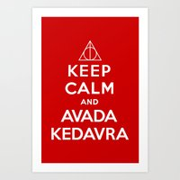 Keep calm and Avada Kedavra Art Print