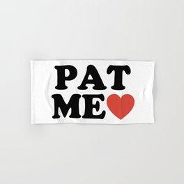 PAT ME <3 Hand & Bath Towel