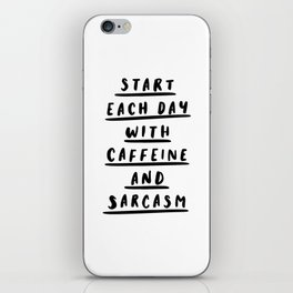 Start Each Day With Caffeine and Sarcasm black and white coffee quote home room wall decor iPhone Skin