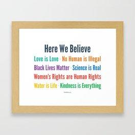 Here We Believe Framed Art Print