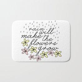 Rain Will Make The Flowers Grow #2 Bath Mat