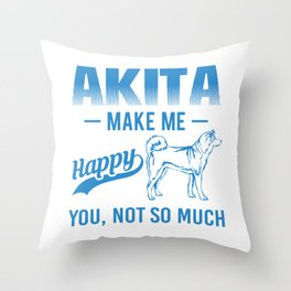 Akita Make Me Happy You Not So Much wb Throw Pillow