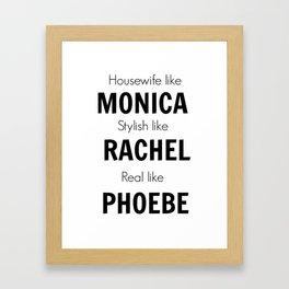 Friends - Monica, Rachel, Phoebe Framed Art Print