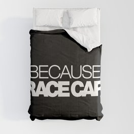 BECAUSE RACE CAR v2 HQvector Comforters