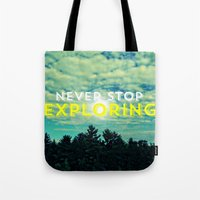 never stop exploring Tote Bags featuring Never Stop Exploring II by Josrick
