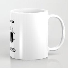I'd Rather Be Toasted Coffee Mug