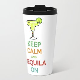 Keep Calm Tequila - white Travel Mug