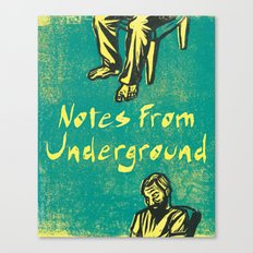Notes From Underground Canvas Print
