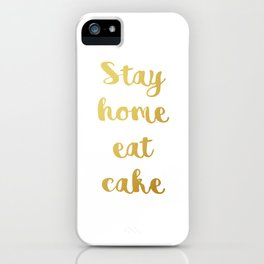 Stay home Eat cake iPhone Case