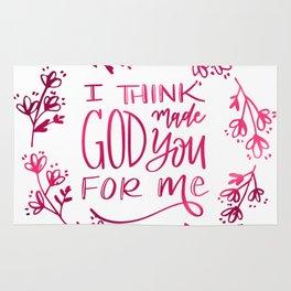 I think God made You for Me Rug